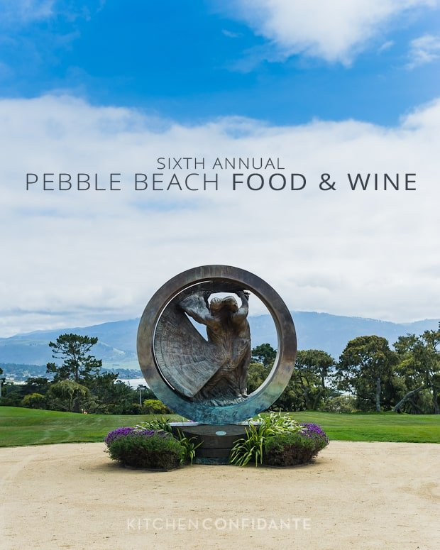Sixth Annual Pebble Beach Food & Wine | April 4-7, 2013 | Kitchen Confidante