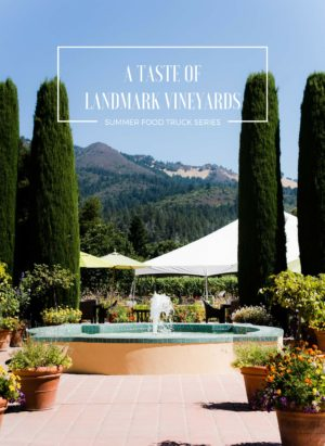 Join me for a Taste of Landmark Vineyards, where I share their summer Food Truck Series, new for 2017.