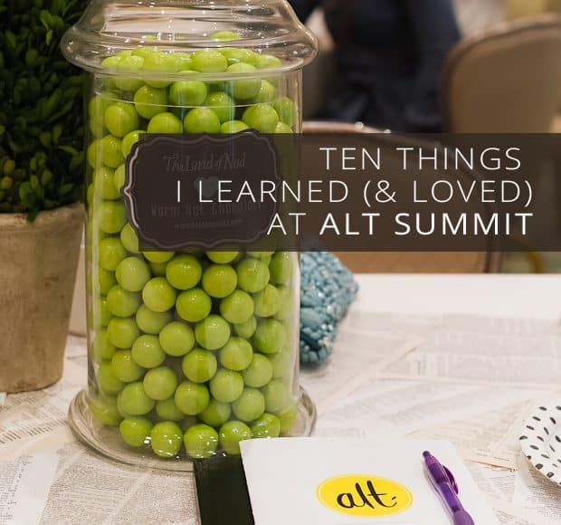 ALT Summit | Kitchen Confidante | Ten Things I Learned & Loved