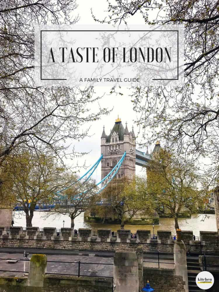 A Taste of London - A Family Travel Guide // Planning a trip to London? Come join me for our family's pick on places to savor, stay and play across the pond!
