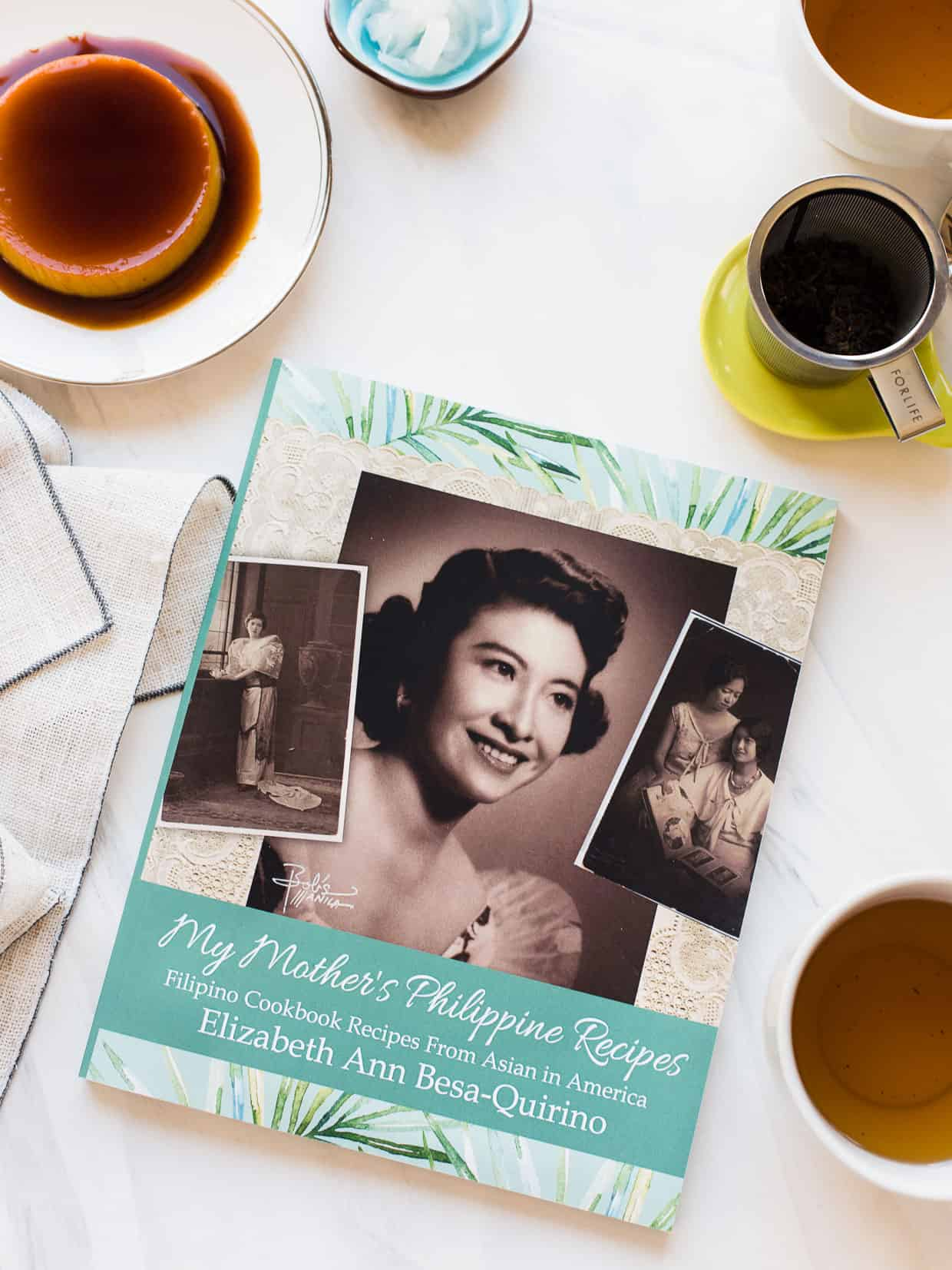 My Mother's Philippine Recipes: Filipino Cookbook Recipes from Asian in America by Elizabeth Ann Besa-Quirino