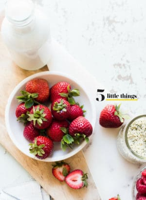 A bowl of strawberries is one of Five Little Things I loved the week of June 29, 2018.