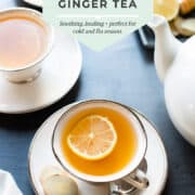 fresh ginger tea with a slice of lemon in a tea cup.