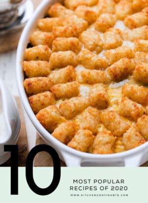 10 Most Popular Recipes of 2020 on Kitchen Confidante
